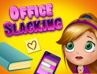 Office Slacking