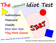 The Ultimate Idiot Test